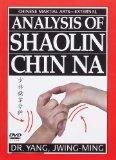 Analysis of Shaolin Chin Na DVD (1st Edition YMAA) Dr. Yang, Jwing-Ming