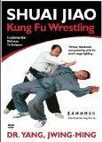 Shuai Jiao: Kung Fu Wrestling