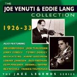 The Joe Venuti & Eddie Lang Collection 1926-33 (The Jazz Legends Series)