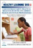 Career Enhancement: Practical Skills For Students and Aspiring Health and Fitness Professionals