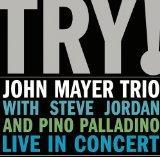 Try! John Mayer Trio Live in Concert