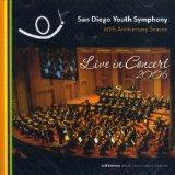 San Diego Youth Symphony - Live in Concert 2006