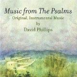 Music from The Psalms/  Original, Instrumental Music by David Phillips