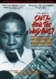Can't You Hear the Wind Howl? The Life & Music of Robert Johnson - Robert Johnson Centennial...
