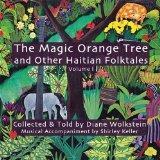 The Magic Orange Tree and Other Haitian Folktales, Volume 1
