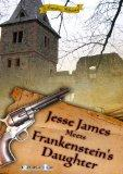 Jesse James Meets Frankenstein's Daughter (1966) [Remastered Edition]