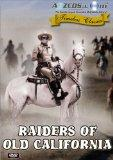 Raiders of Old California (1957) [Remastered Edition]