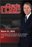 Charlie Rose with John Burns; Jon Lee Anderson; Joseph W. Ralston & William F. Kernan; Javad...