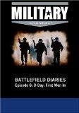 Battlefield Diaries - Episode 6: D-Day: First Men In
