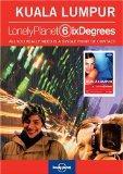 Lonely Planet Six Degrees Series 1: Kuala Lumpur