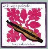 Ke Kukima Polinahe: Hawaiian & Polynesian Music for Appalachian Dulcimer