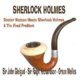 Sherlock Holmes - Doctor Watson Meets Sherlock Holmes & The Final Problem