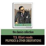 T. S. Eliot reads Prufrock And Other Observations