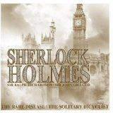 Sherlock Holmes - The Rare Disease and The Solitary Bicylist