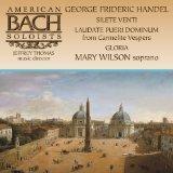 Mary Wilson Sings Handel: Silete venti; Laudate pueri Dominum; Gloria
