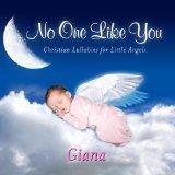 No One Like You, Personalized Lullabies for Giana - Pronounced ( Gee-Auna )