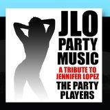 Jlo Party Music - A Tribute to Jennifer Lopez