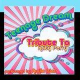 Tribute To Katy Perry: Teenage Dream