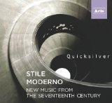 Stile Moderno - new music from the seventeenth century