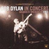 Bob Dylan In Concert: Brandeis University, 1963