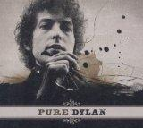 Pure Dylan: Intimate Look at Bob Dylan