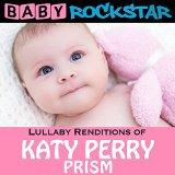 Lullaby Renditions Of Katy Perry: Prism